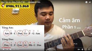 [Guitar] - Hướng Dẫn Cảm Âm Dòng Nhạc Bolero (Tông Am và Dm)
