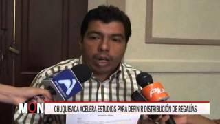 25/11/15  14:23  CHUQUISACA ACELERA ESTUDIOS PARA DEFINIR DISTRIBUCIÓN DE REGALÍAS