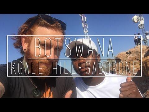 KGALE HILL - Gaborone, Botswana ('Round the World Ep 17)