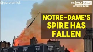 The Spire Of Notre-Dame Cathedral In Paris Has Collapsed