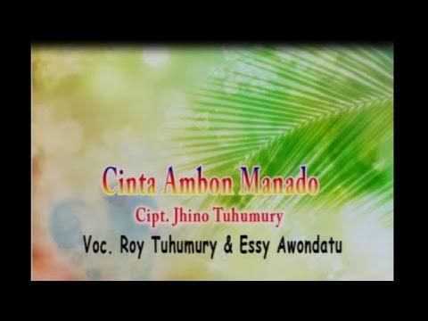 Roy Tuhumury & Essy Awondatu - CINTA AMBON MANADO