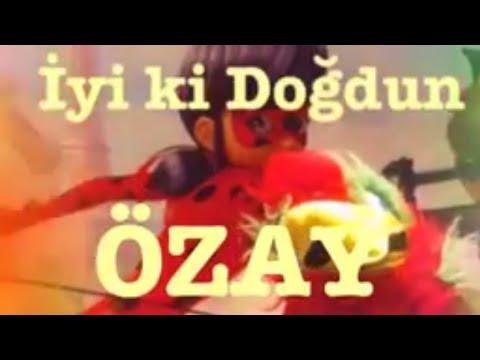 İyi ki Doğdun ÖZAY :) Komik Doğum günü Mesajı 1.VERSİYON ,DOĞUMGÜNÜ VİDEOSU Made in Turkey :)
