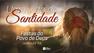#8 - Uma Vida de Santidade   Festas do Povo de Deus    14/07/21