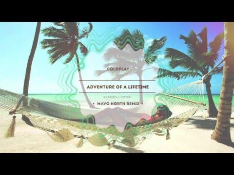 Coldplay - Adventure Of A Lifetime (Cover Gabriella) [Mavo North Remix]