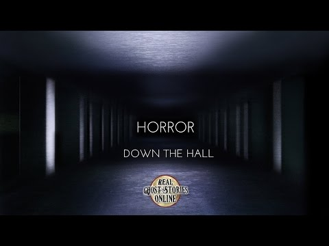 Horror Down The Hall | Ghost Stories, Paranormal, Supernatural, Hauntings, Horror