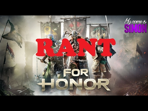 Ranting about For Honor and how Ubisoft have ruined a good game.