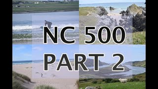 NC500 - THE ULTIMATE ROAD TRIP along the North Coast - Part 2