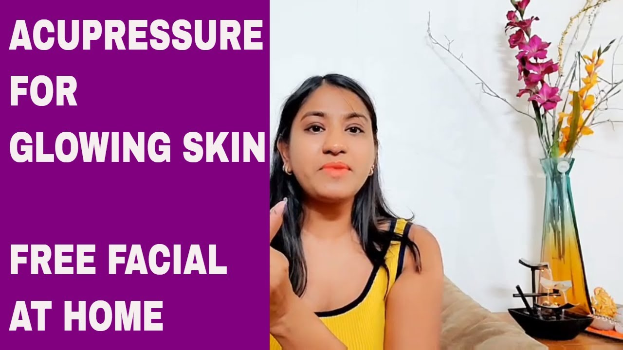 Acupressure points for young and glowing skin | युवा और ...