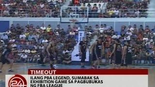24 Oras: Ilang PBA Legend, sumabak sa exhibition game sa pagbubukas ng FBA