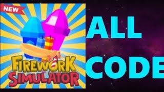 ALL CODES IN FIREWORK SIMULATOR ROBLOX