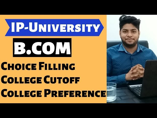 IP-University B.com Honors Choice Filling online counselling process Admission details