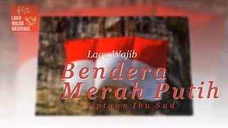 Download Video Lagu Wajib Nasional Bendera Merah Putih dan Lirik MP3 3GP MP4