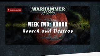 Fate of Konor Week 2 Search and Destroy Warhammer 40000