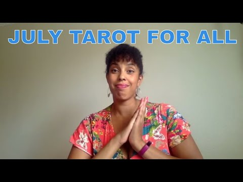 JULY TAROT FOR ALL THE SIGNS : INCLUDING WHERE WAS HEARTSPACE IN JUNE?