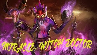 Miracle- Dota 2 [Witch Doctor] - Kill or BE KILLED, CUM BACK and WIN