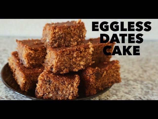 How to Make Eggless Dates Cake/முட்டையில்லா  பேரிச்சம்பழ கேக் செய்முறை Theepa's Cooking Lifestyle