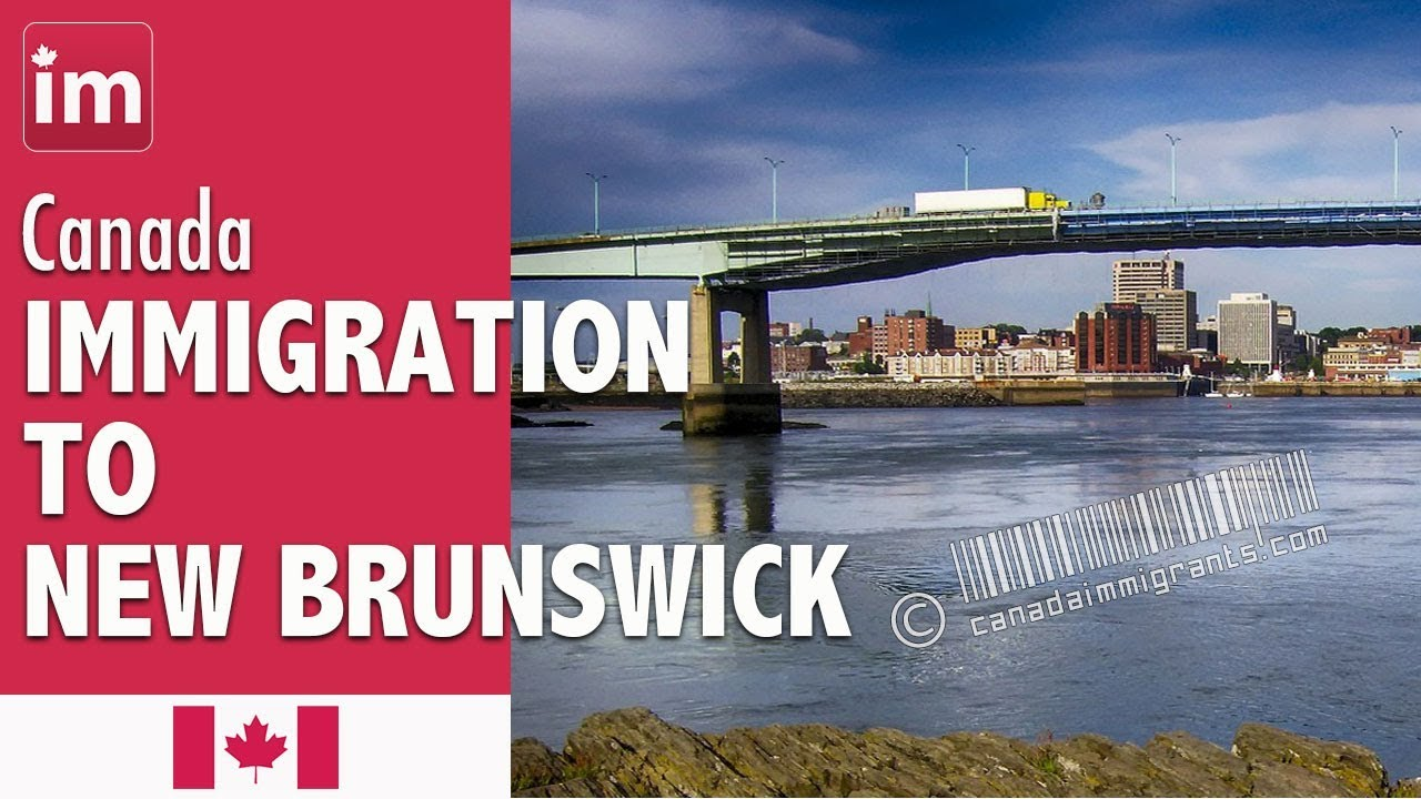 Immigration to New Brunswick, Canada - YouTube