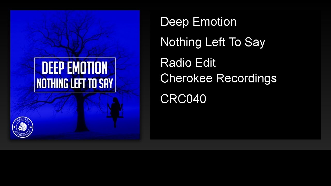 Deep Emotion - Nothing Left To Say (Radio Edit)