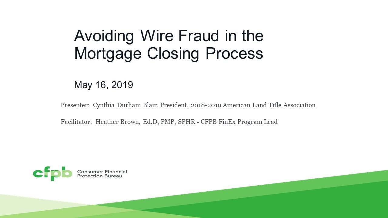 Avoiding Wire Fraud in the Mortgage Closing Process — consumerfinance gov