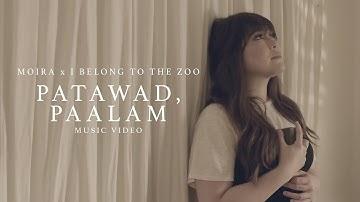 Patawad, Paalam - Moira Dela Torre x I Belong to the Zoo (Music Video)