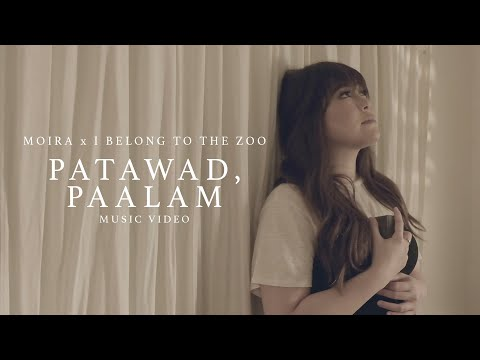 Patawad, Paalam - Moira Dela Torre x I Belong to the Zoo (Music Video)
