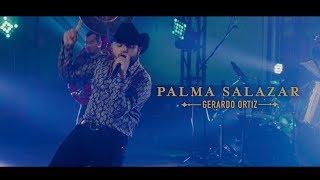 Palma Salazar - Gerardo Ortiz (En Vivo)