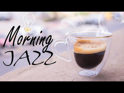 Good Morning Coffee JAZZ - Awakening Morning JAZZ Music - Good Morning!