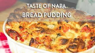 Tomato And Bread Pudding | Taste Of Napa With Pilar Sanchez