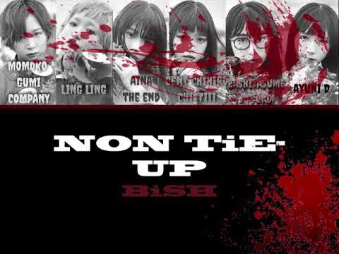 BiSH - NON TiE-UP (Color Coded KAN|ROM|ENG Lyrics ♥)