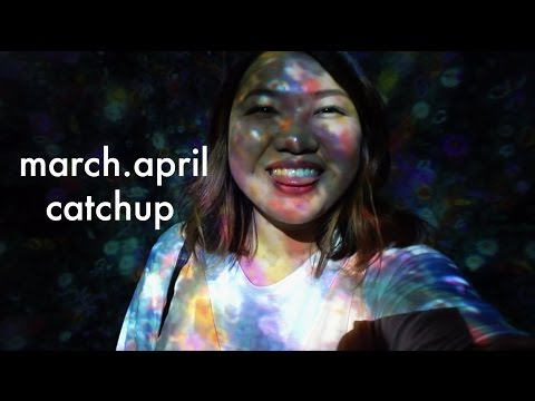 What I've Been Up To // March + April Vlog