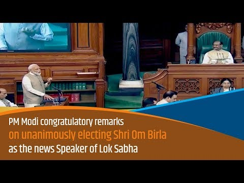 PM Modi's congratulatory remark on unanimous election of Shri Om Birla as new Speaker of Lok Sabha