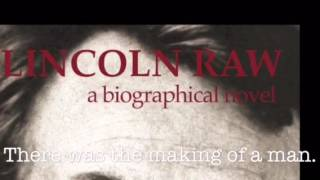 Lincoln Raw: a biographical nove (Trailer)