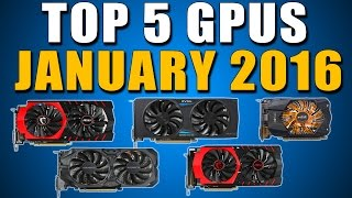 top 5 best graphics cards for the money january 2016