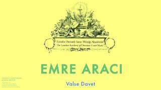 Emre Aracı - Valse Davet [Osmanlı Sarayında Avrupa Müziği © 2000 Kalan Müzik ]