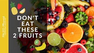 Paleo Fruits - 2 Fruits You Should Never Eat