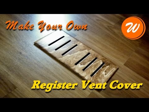 Make A Register Vent Cover | DIY Wood Creation