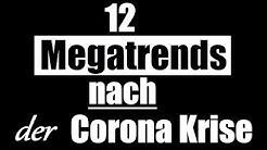Diese 5+3+4 Megatrends werden die Post-Corona-Zeit dominieren!   Bonus: Megatrend-ETF-Depot