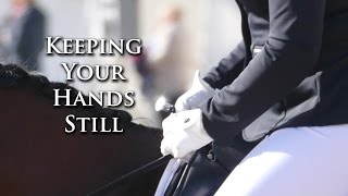 How to Keep your Hands Still - Dressage Mastery TV Ep36