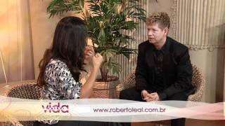 Vida Melhor - Entrevista com Roberto Leal