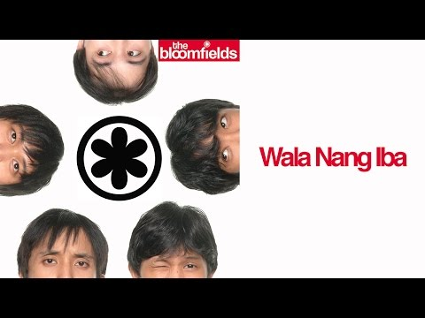 The Bloomfields - Wala Nang Iba