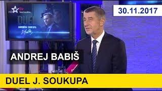 VLÁDA BUDE MAZEC! Andrej Babiš v pořadu DUEL J.Soukupa. 30.11.2017