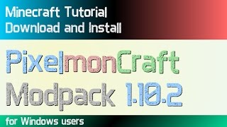 PIXELMONCRAFT MODPACK 1.10.2 minecraft - how to download and install [Pixelmon 5.0.3] (on Windows)