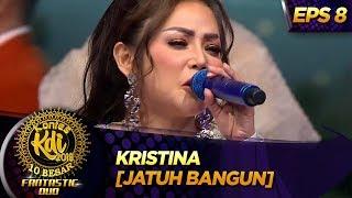 Jadul Mantul Kristina Jatuh Bangun Kontes KDI Eps 8 9 9.mp3