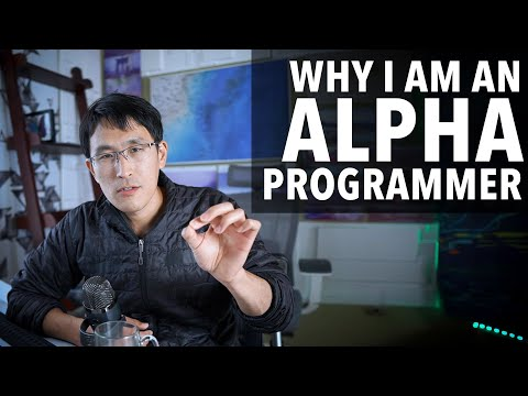 "Why I am an ""Alpha"" programmer."