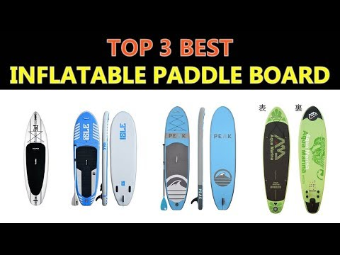 Best Inflatable Paddle Board 2020
