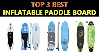Video Best Inflatable Paddle Board 2018 download MP3, 3GP, MP4, WEBM, AVI, FLV Oktober 2018