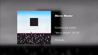 Young The Giant - Mirror Master (3D AUDIO)