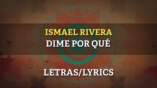Ismael Rivera - Dime Por Que