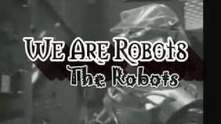 We Are the Robots - The Robots