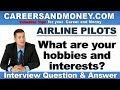 What are your Hobbies and Interests? Job Interview Question & Answer for Airline Pilots